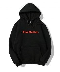 You Matter Print Hoodie